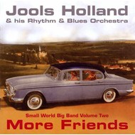 JOOLS HOLLAND - MORE FRIENDS - SMALL WORLD BIG BAND 2