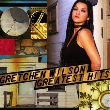 GRETCHEN WILSON - GREATEST HITS
