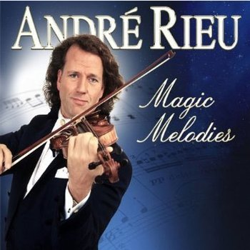 ANDRE RIEU - MAGIC MELODIES