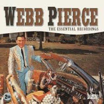 WEBB PIERCE - THE ESSENTIAL RECORDINGS