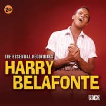 HARRY BELAFONTE - THE ESSENTIAL RECORDINGS