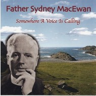 FATHER SYDNEY MACEWAN - SOMEWHERE A VOICE IS CALLING (CD)
