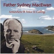 Michael Nash Music,  FATHER SYDNEY MACEWAN - SOMEWHERE A VOICE IS CALLING
