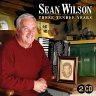SEAN WILSON - THESE TENDER YEARS
