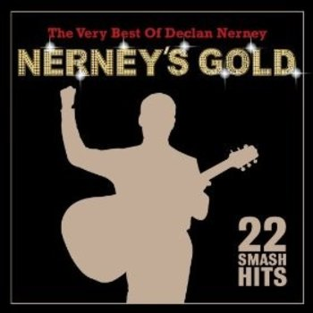 DECLAN NERNEY - NERNEY'S GOLD: THE VERY BEST OF DECLAN NERNEY (CD)