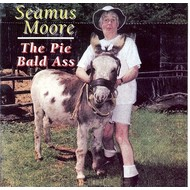 Hazel Records,  Seamus Moore - The Piee Bald Ass (CD)