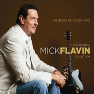 MICK FLAVIN - AS GOOD AS I ONCE WAS: THE ESSENTIAL COLLECTION (CD)