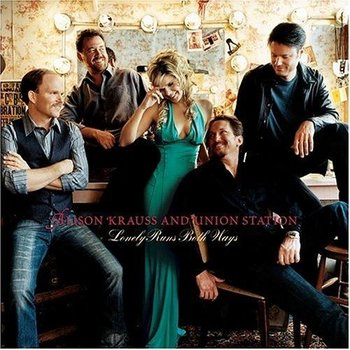 ALISON KRAUSS AND UNION STATION - LONELY RUNS BOTH WAYS