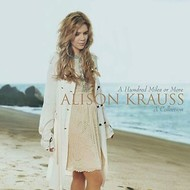 ALISON KRAUSS - A HUNDRED MILES OR MORE: A COLLECTION