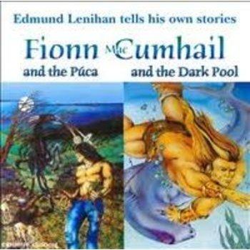 EDMUND LENIHAN TELLS HIS OWN STORIES - FIONN MAC CUMHAIL AND THE PUCA, FIONN MAC CUMHAIL AND THE DARK POOL.