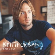 EMI Records,  KEITH URBAN - DAYS GO BY