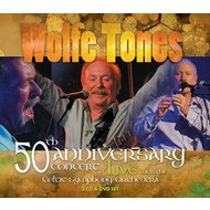 WOLFE TONES - 50TH ANNIVERSARY CONCERT LIVE (2 CD & DVD SET)