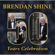 BRENDAN SHINE - 50 YEARS CELEBRATION (2 CD Set)