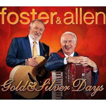 FOSTER AND ALLEN GOLD AND SILVER DAYS