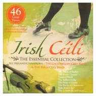 THE GALLOWGLASS CEILI BAND & THE TULLA CEILI BAND - IRISH CEILI: THE ESSENTIAL COLLECTION