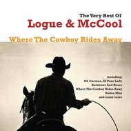LOGUE & MCCOOL - WHERE THE COWBOY RIDES AWAY, THE VERY BEST OF LOGUE & MCCOOL (CD)...