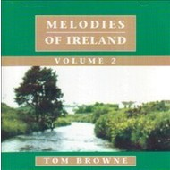 TOM BROWNE - MELODIES OF IRELAND VOLUME 2 (CD)