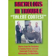 Comeragh Productions,  BACHELORS IN TROUBLE - TALENT CONTEST (DVD)