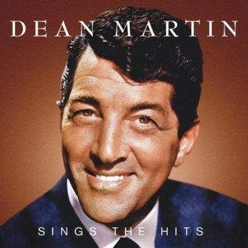 DEAN MARTIN - SINGS THE HITS