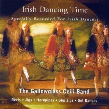 GALLOWGLASS CEILI BAND - IRISH DANCING TIME