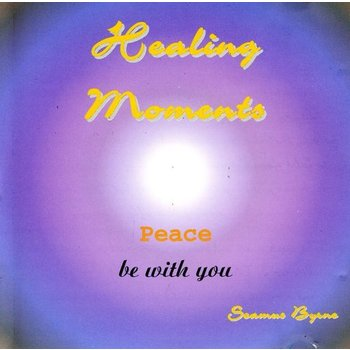 Sol Productions,  SEAMUS BYRNE - HEALING MOMENTS, PEACE BE WITH YOU