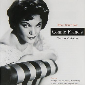 CONNIE FRANCIS - WHO'S SORRY NOW, THE HITS COLLECTION