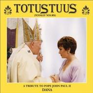 DANA SCALLON - TOTUS TUUS A TRIBUTE TO JOHN PAUL II (CD)...