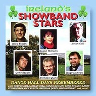 IRELAND'S SHOWBAND STARS - DANCE HALL DAYS REMEMBERED