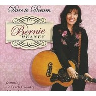 BERNIE HEANEY - DARE TO DREAM (CD)
