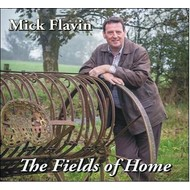MICK FLAVIN - THE FIELDS OF HOME (CD)