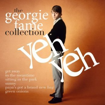GEORGIE FAME - YEH YEH: THE COLLECTION