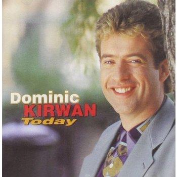 DOMINIC KIRWAN - TODAY