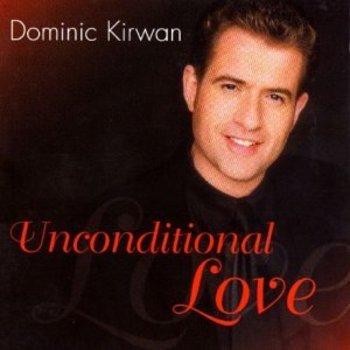 DOMINIC KIRWAN - UNCONDITIONAL LOVE