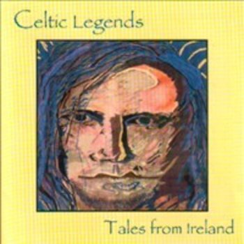 CELTIC LEGENDS, TALES FROM IRELAND