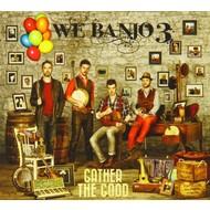 WE BANJO 3 - GATHER THE GOOD (CD)...