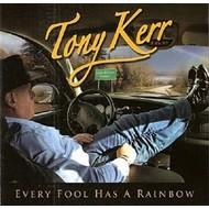 Tony Kerr Music, TONY KERR - EVERY FOOL HAS A RAINBOW