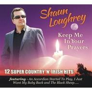SHAUN LOUGHREY KEEP ME IN YOUR PRAYERS
