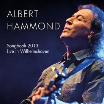 ALBERT HAMMOND SONGBOOK  2013 LIVE IN WILHELMSHAVEN