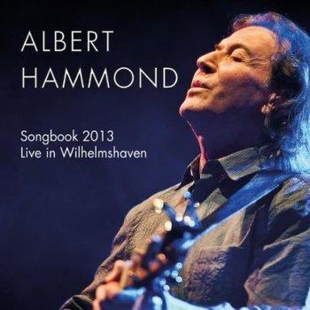 ALBERT HAMMOND SONGBOOK  2013 LIVE IN WILHELMSHAVEN