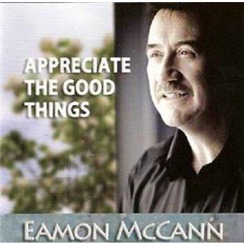 EAMON MCCANN - APPRECIATE THE GOOD THINGS