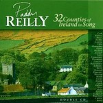 PADDY REILLY - 32 COUNTIES OF IRELAND IN SONG  (2 CD SET)