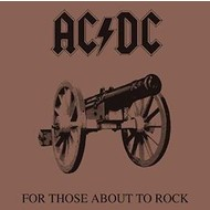 AC DC - FOR THOSE ABOUT TO ROCK WE SALUTE YOU