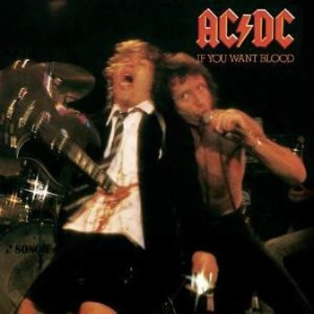 AC DC - IF YOU WANT BLOOD YOU'VE GOT IT