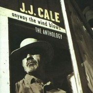 Mercury Records,  JJ CALE - ANYWAY THE WIND BLOWS: THE ANTHOLOGY (2CD'S)
