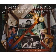 EMMYLOU HARRIS & RODNEY CROWELL - THE TRAVELING KIND (CD).