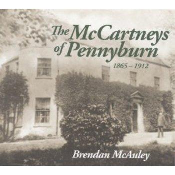 BRENDAN MCAULEY - THE MCCARTNEYS OF PENNYBURN 1865-1912