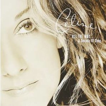 CELINE DION - ALL THE WAY A DECADE OF SONG (CD)