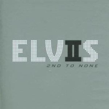 ELVIS PRESLEY - 2ND TO NONE