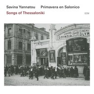 SAVINA YANNATOU - SONGS OF THESSALONIKI