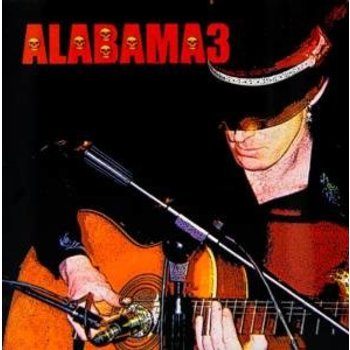 ALABAMA 3 - LAST TRAIN TO MASHVILLE VOL 2